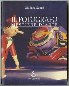 """""""Il Photografo: Mestiere d'Arte"""" by Giuliana Scimé"""